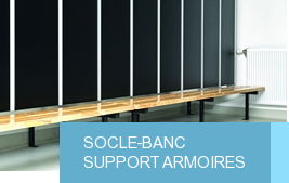 Socle-banc | support armoires